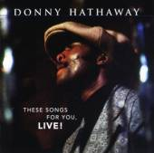 CD Hathaway Donny These songs for you,..