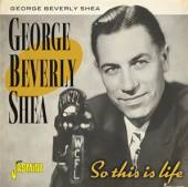 CD Shea George Berverly So this is life