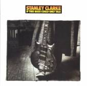 CD Clarke Stanley If this bass could only..