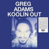 VINYL Adams Greg Koolin out [vinyl]